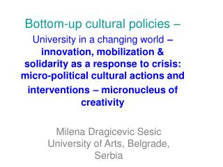 Milena Dragicevic Sesic University of Arts, Belgrade, Serbia
