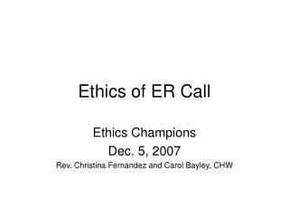 Ethics of ER Call