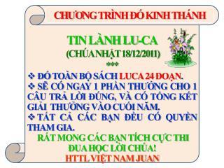 TIN LÀNH LU-CA  (CHÚA NHẬT 18/12/2011) ***  ĐỐ TOÀN BỘ SÁCH  LUCA 24 ĐOẠN .