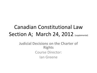 Canadian Constitutional Law Section A;  March 24, 2012  (supplemental)
