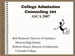 College Admission Counseling 101 ASCA 2007