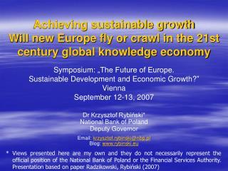 Dr Krzysztof Rybiński* National Bank of Poland Deputy Governor Email:  krzysztof.rybinski@nbp.pl