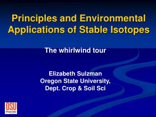 Principles and Environmental Applications of Stable Isotopes