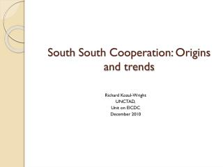 South  South  Cooperation:  Origins and trends
