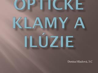 II. Optické klamy a ilúzie