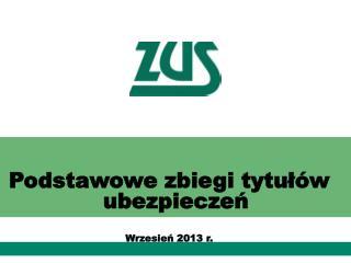 Podstawowe zbiegi tytułów ubezpieczeń Wrzesień 2013 r.