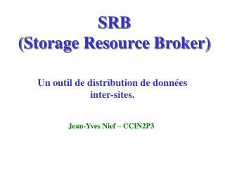 SRB (Storage Resource Broker)