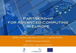 IRODS workshop, September 26-28 2012 , Link �ping (Sweden)  iRODS  Workshop introduction