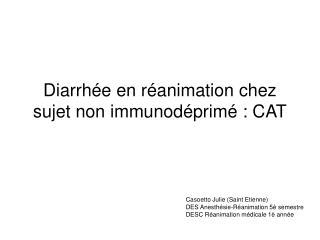 Diarrh e en r animation chez sujet non immunod prim  : CAT