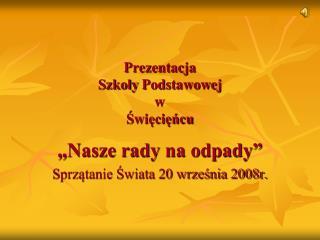 Prezentacja Szkoły Podstawowej w Święcięńcu