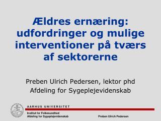 Ældres ernæring: udfordringer og mulige interventioner på tværs af sektorerne