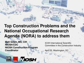 Top Construction Problems and the National Occupational Research Agenda NORA to address them