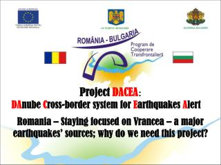 Romania – Staying focused on Vrancea – a major earthquakes' sources; why do we need this project?