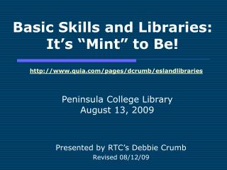 "Basic Skills and Libraries: It's ""Mint"" to Be!"