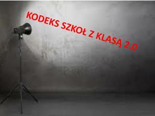 KODEKS SZKOŁ Z KLASĄ 2.0