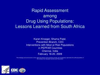Rapid Assessment  among  Drug Using Populations: Lessons Learned from South Africa
