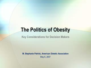 The Politics of Obesity