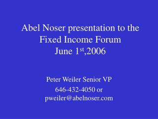 Abel Noser presentation to the Fixed Income Forum June 1st,2006