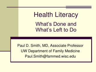 Health Literacy What's Done and What's Left to Do