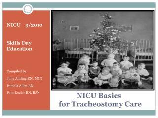 NICU Basics     for Tracheostomy Care