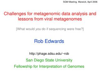 Rob Edwards phage.sdsu/~rob San Diego State University