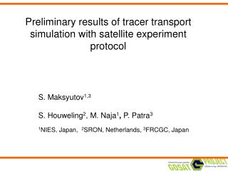 Preliminary results of tracer transport simulation with satellite experiment protocol