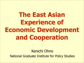 The East Asian Experience of Economic Development and Cooperation