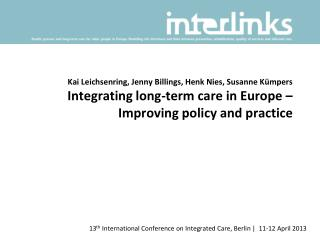 13 th  International Conference on Integrated Care, Berlin |  11-12 April 2013