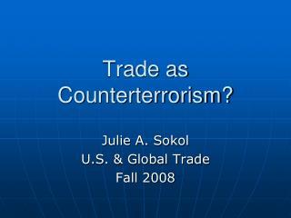 Trade as Counterterrorism?