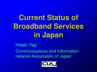 Current Status of  Broadband Services  in Japan