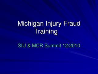 Michigan Injury Fraud Training