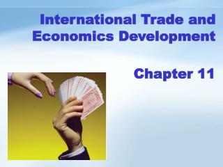 International Trade and Economics Development Chapter 11