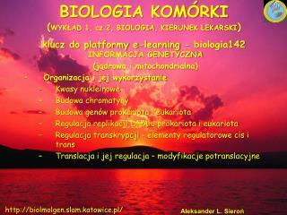 INFORMACJA GENETYCZNA  (jądrowa i mitochondrialna) Organizacja i jej wykorzystanie