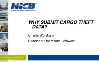 WHY SUBMIT CARGO THEFT DATA?