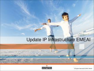 Update IP Infrastructure EMEAI