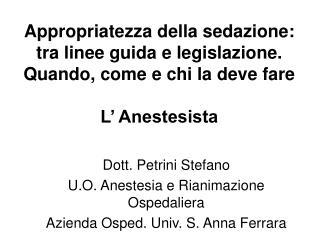 Dott. Petrini Stefano U.O. Anestesia e Rianimazione Ospedaliera