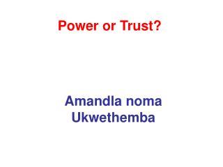 Power or Trust?