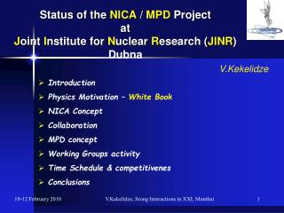 Introduction   Physics Motivation –  White Book  NICA Concept  Collaboration  MPD concept