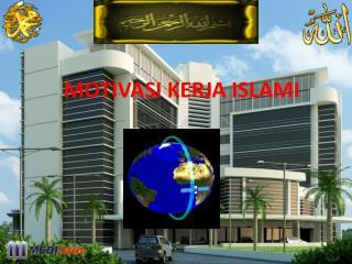 MOTIVASI KERJA ISLAMI