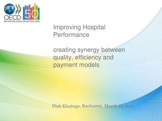Improving Hospital Performance creating synergy between quality, efficiency and payment models