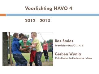 Voorlichting  HAVO  4 2012 - 2013