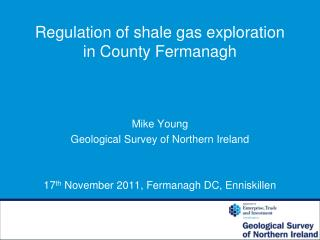 Regulation of shale gas exploration in County Fermanagh