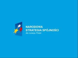 NARODOWA  STRATEGIA SP�JNO?CI dla rozwoju Polski