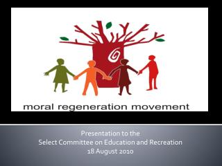 Presentation to the Select Committee on Education and Recreation  18 August 2010