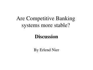 Are Competitive Banking systems more stable?