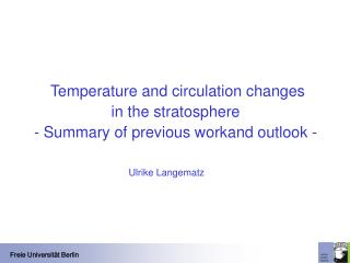 Temperature and circulation changes  in the stratosphere - Summary of previous workand outlook -