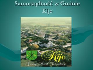 Samorządność w Gminie Kije