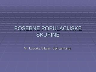 POSEBNE POPULACIJSKE SKUPINE