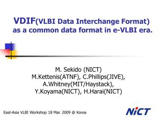 VDIF (VLBI Data Interchange Format) as a common data format in e-VLBI era.