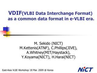 VDIF (VLBI Data Interchange Format) as a common data format in e-VLBI era.